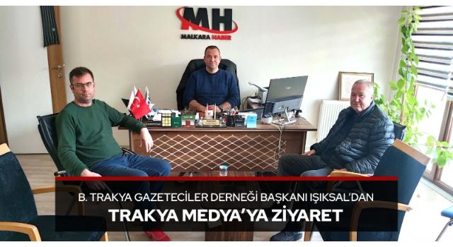 Batı Trakya Gazeteciler Derneği Başkanı Işıksal'dan Trakya Medya'ya Ziyaret