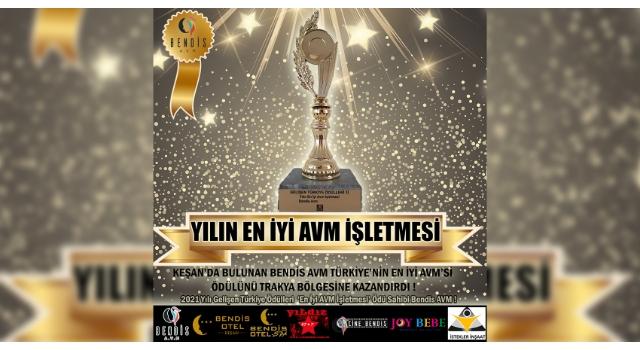Keşan'da Bulunan Bendis Avm Türkiyenin En İyi Avm'si Ödülünü Trakya Bölgesine Kazandırdı