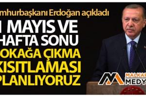 Cumhurbaşkanı Erdoğan: 'Bu hafta sonu da 3 gün süreyle sokağa çıkma sınırlandırması uygulayacağız'